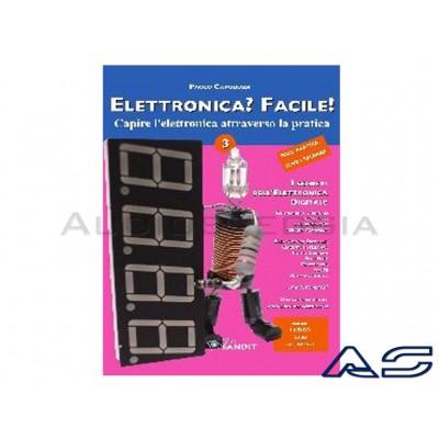 Elettronica facile Vol.3 - I Segreti elettronica digitale.